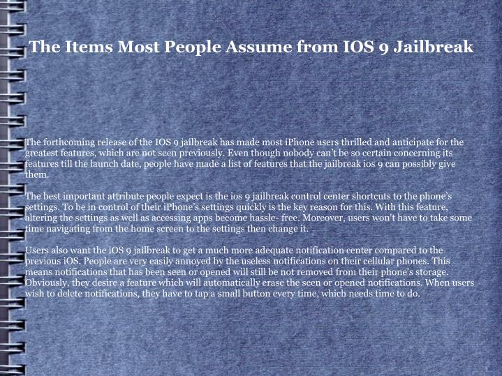 The items most people assume from ios 9 jailbreak