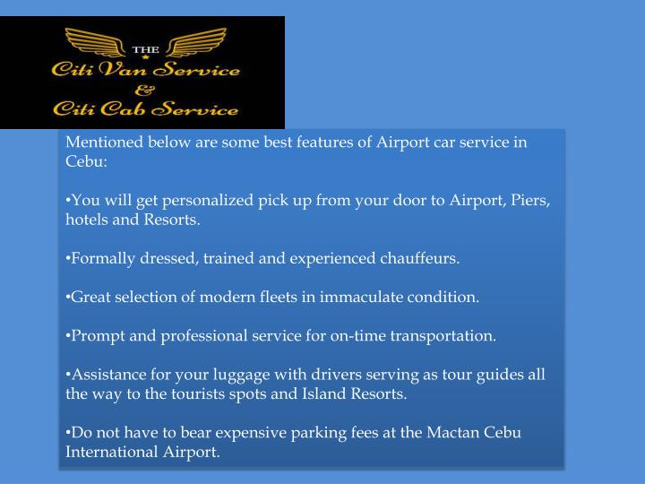 Mentioned below are some best features of Airport car service in Cebu: