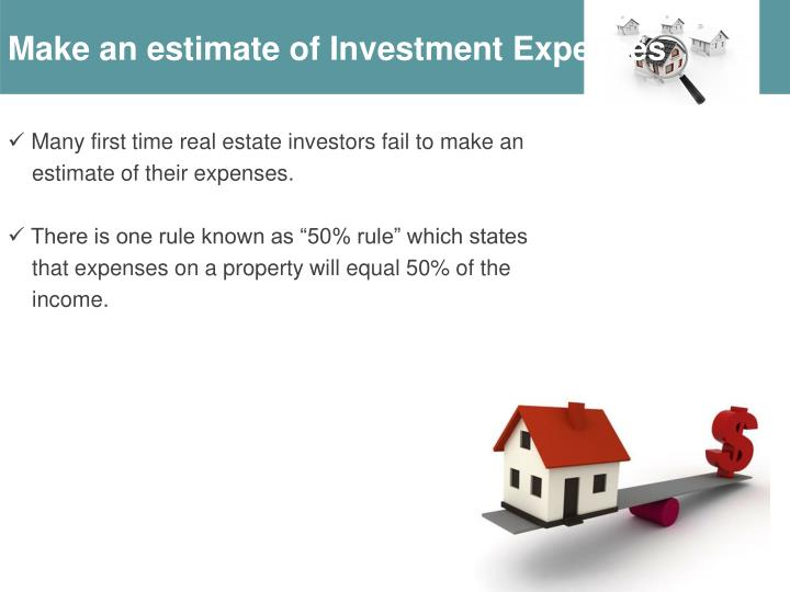 Make an estimate of Investment Expenses