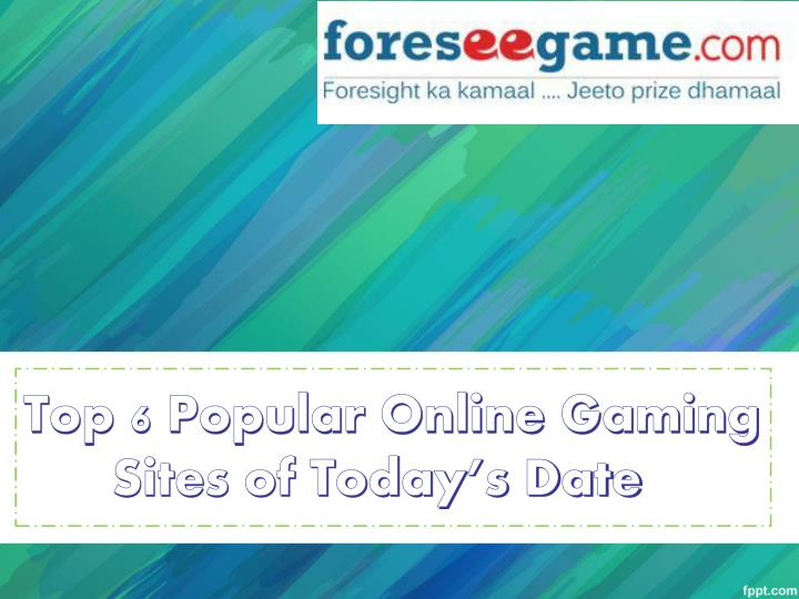 Top 6 Popular Online Gaming