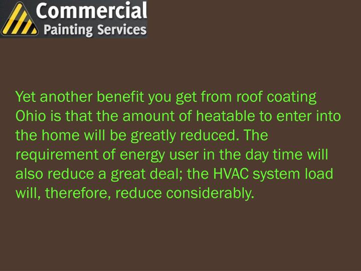 Yet another benefit you get from roof coating Ohio is that the amount of