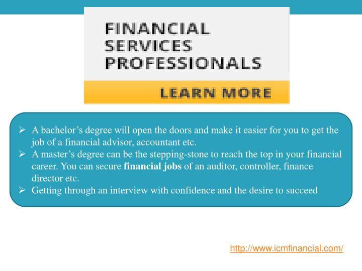 A bachelor's degree will open the doors and make it easier for you to get the job of a financial advisor, accountant etc.