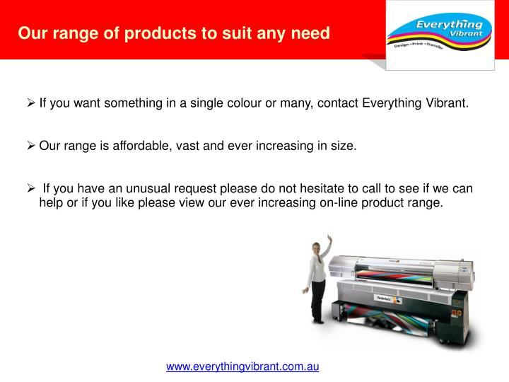 Our range of products to suit any need