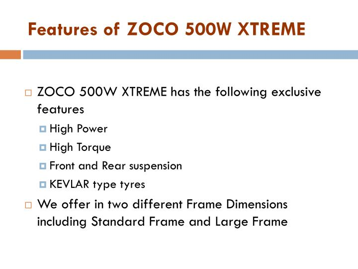 Features of ZOCO 500W XTREME