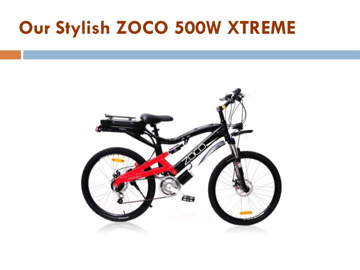 Our Stylish ZOCO 500W XTREME