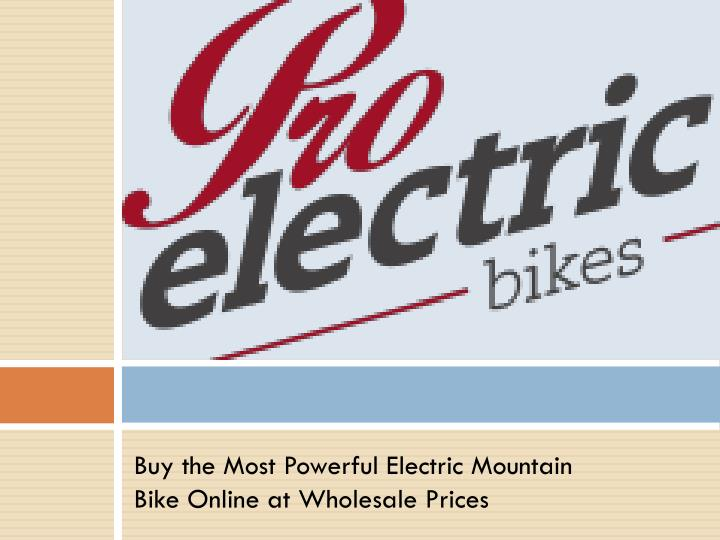 Buy the Most Powerful Electric Mountain