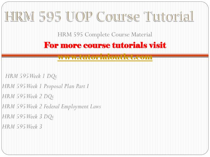 Hrm 595 uop course tutorial