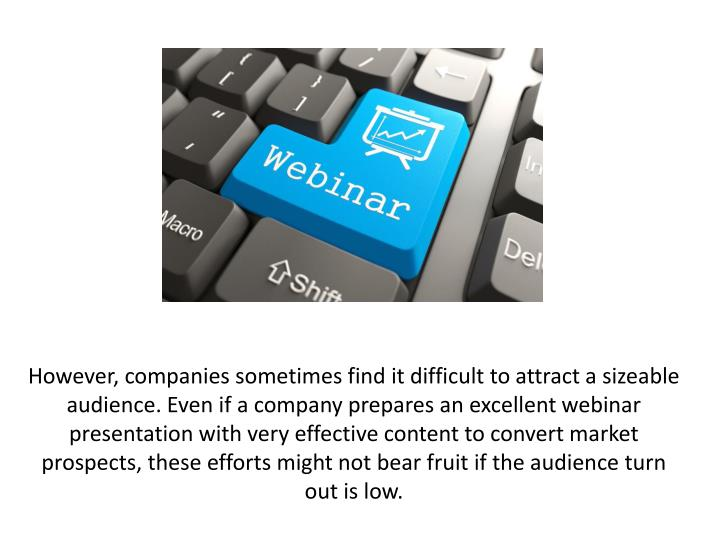 However, companies sometimes find it difficult to attract a sizeable audience. Even if a company pre...