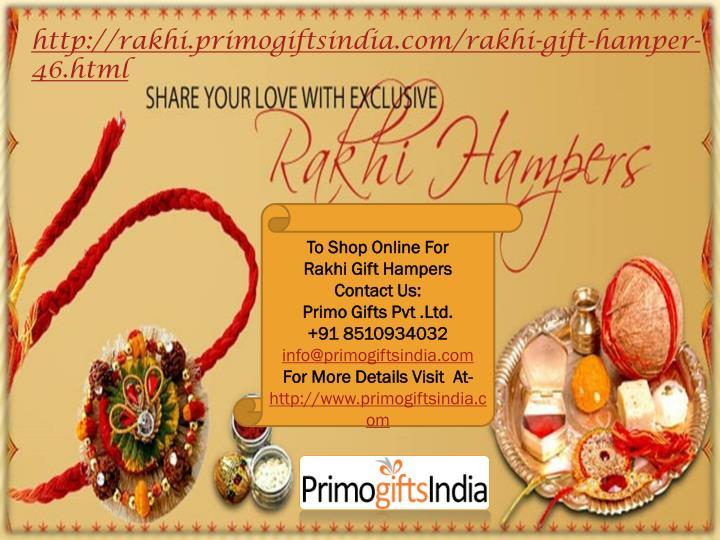 http://rakhi.primogiftsindia.com/rakhi-gift-hamper-46.html
