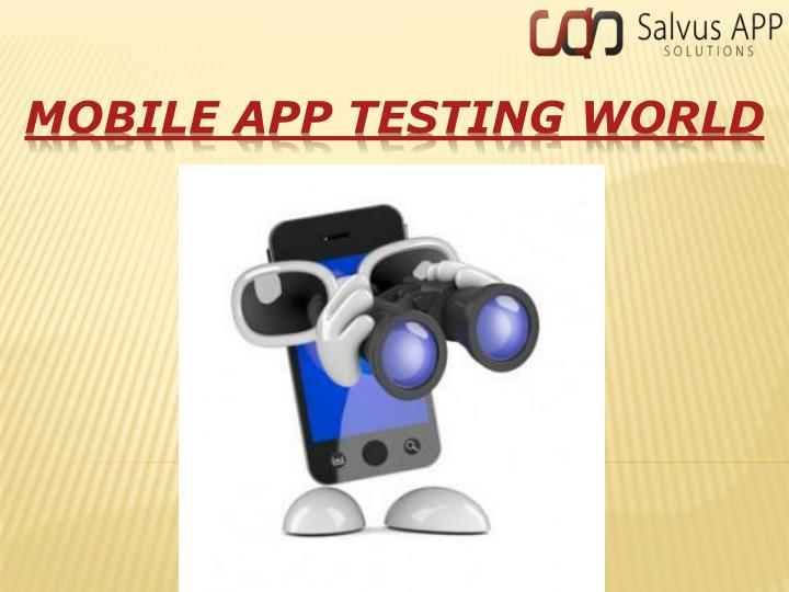 Mobile app testing world