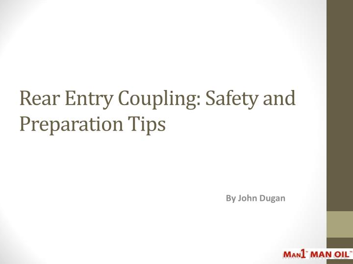 Rear entry coupling safety and preparation tips