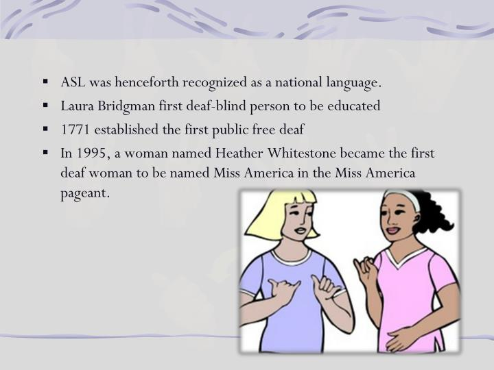 ASL was henceforth recognized as a national language.