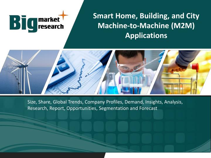 Smart Home, Building, and City Machine-to-Machine (M2M) Applications