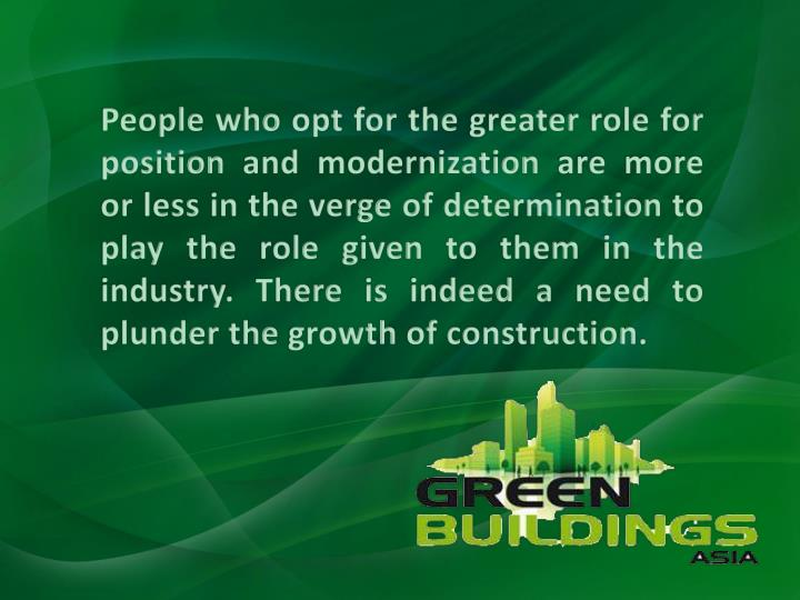 People who opt for the greater role for position and modernization are more or less in the verge of ...