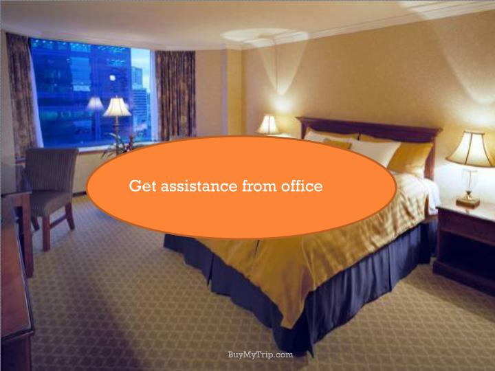 Get assistance from office