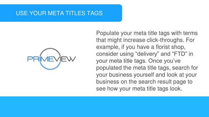USE YOUR META TITLES TAGS