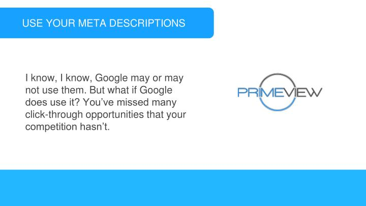 USE YOUR META DESCRIPTIONS