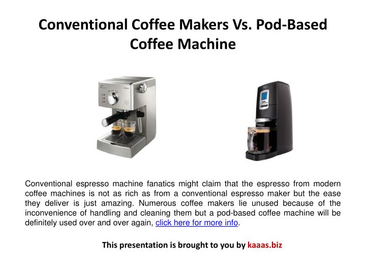 Conventional Coffee Makers Vs. Pod-Based Coffee Machine