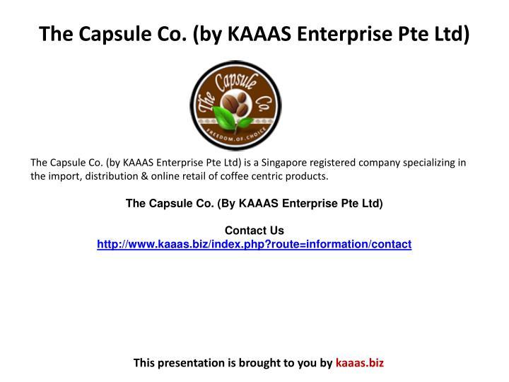 The Capsule Co. (byKAAAS Enterprise Pte Ltd)