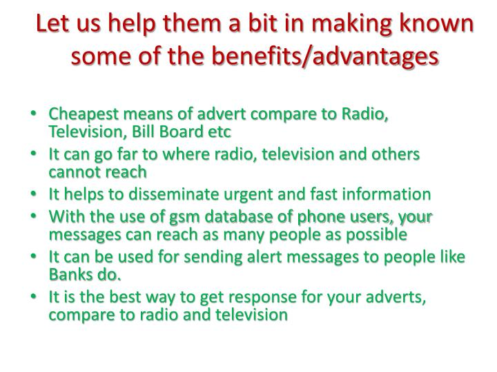 Let us help them a bit in making known some of the benefits/advantages