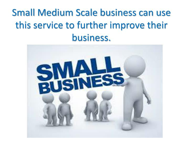Small Medium Scale
