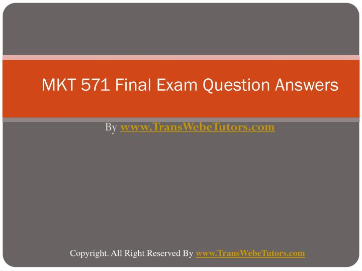 Mkt 571 final exam question answers