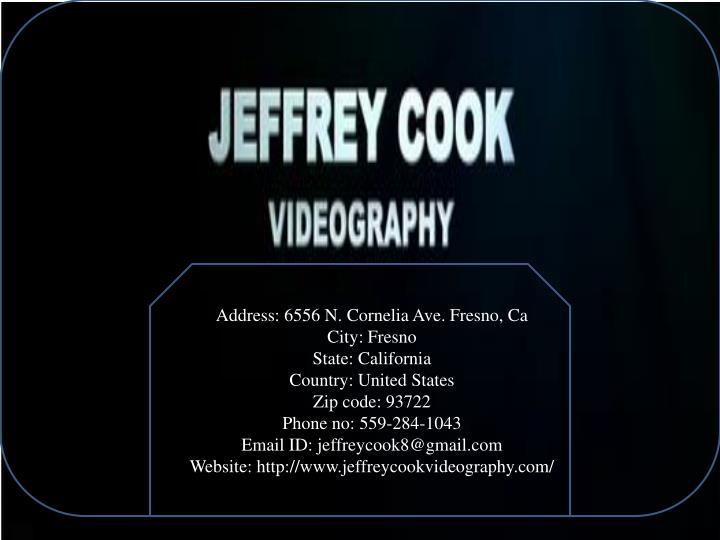 Address: 6556 N. Cornelia Ave. Fresno, Ca