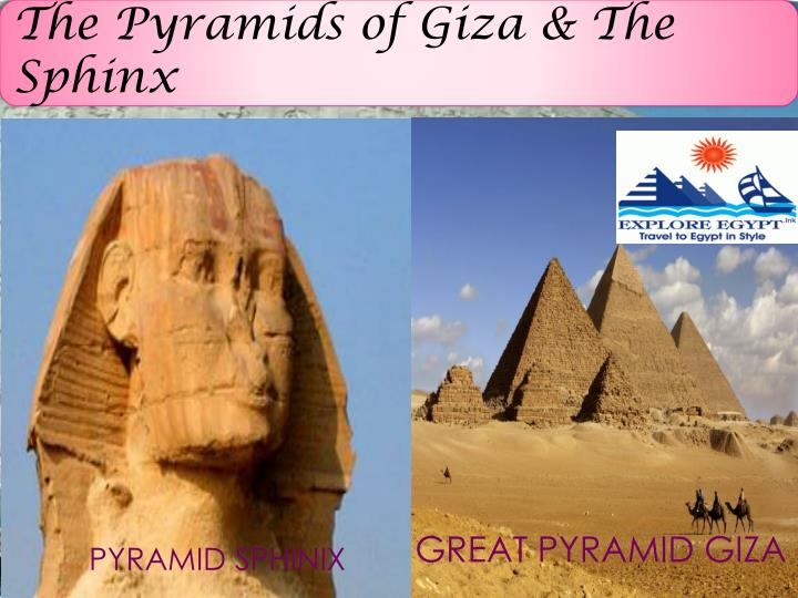 The Pyramids of Giza & The Sphinx