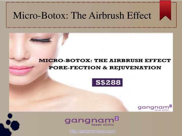 Micro-Botox: The Airbrush Effect