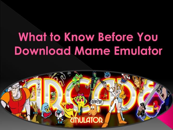 What to know before you download mame emulator