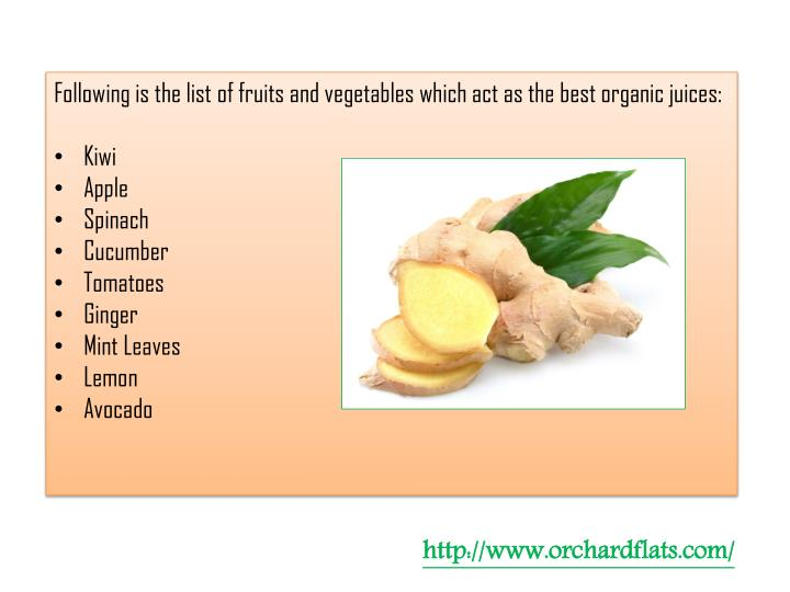 Following is the list of fruits and vegetables which act as the best organic juices: