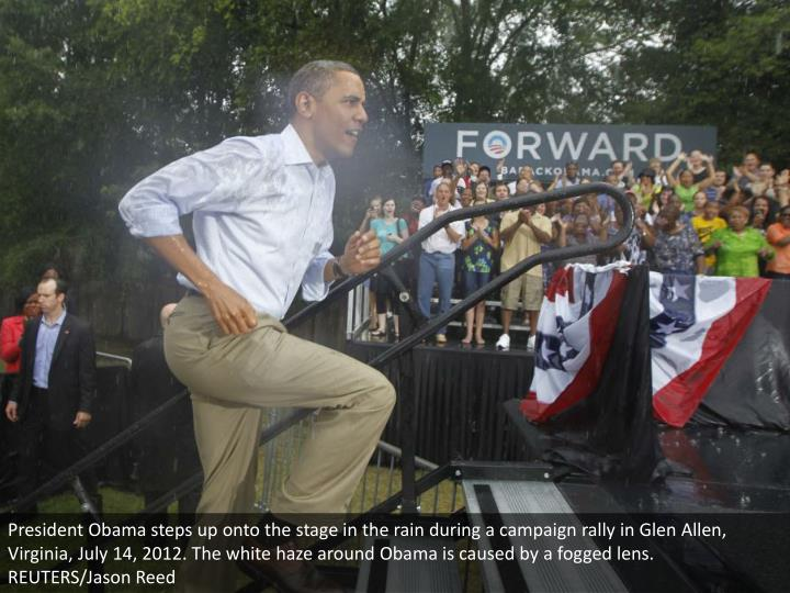 President Obama steps up onto the stage in the rain during a campaign rally in Glen Allen, Virginia, July 14, 2012. The white haze around Obama is caused by a fogged lens. REUTERS/Jason Reed