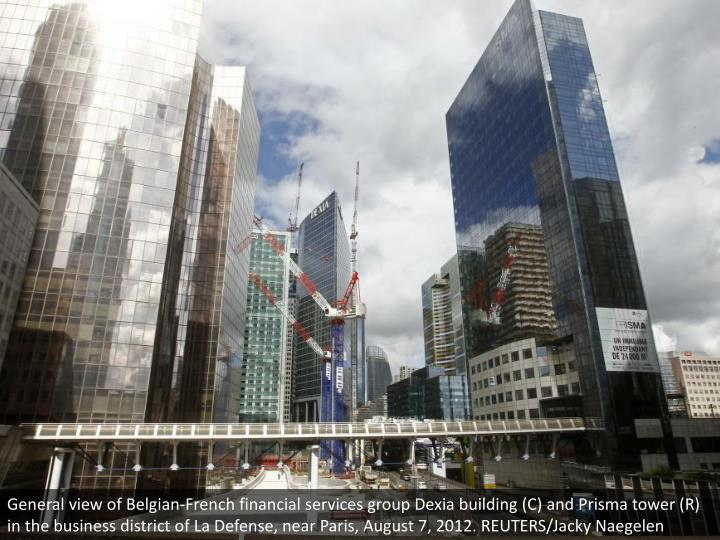General view of Belgian-French financial services group Dexia building (C) and Prisma tower (R) in the business district of La Defense, near Paris, August 7, 2012. REUTERS/Jacky Naegelen