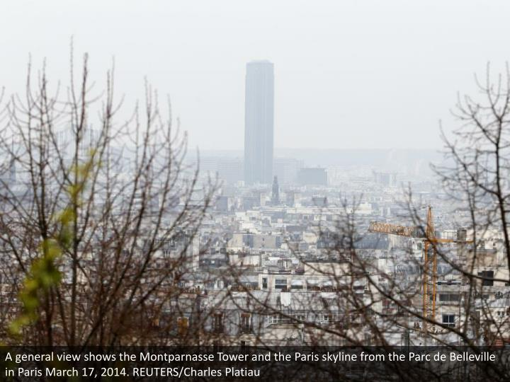 A general view shows the Montparnasse Tower and the Paris skyline from the Parc de Belleville in Paris March 17, 2014. REUTERS/Charles Platiau