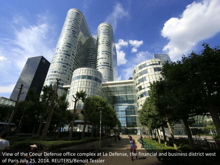 View of the Coeur Defense office complex at La Defense, the financial and business district west of Paris July 25, 2014. REUTERS/Benoit Tessier
