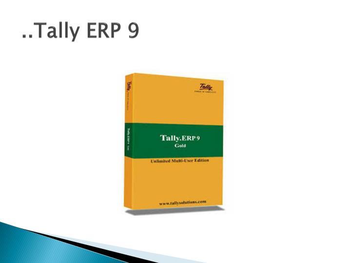 ..Tally ERP 9