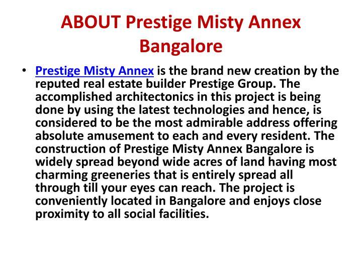 ABOUT Prestige Misty Annex Bangalore