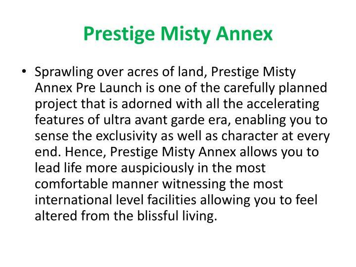 Prestige Misty Annex