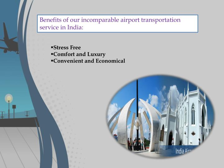 Benefits of our incomparable airport transportation service in India: