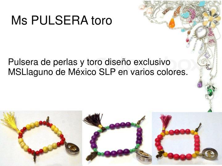 Pulsera de perlas y toro diseño exclusivo MSLlaguno de México SLP en varios colores.