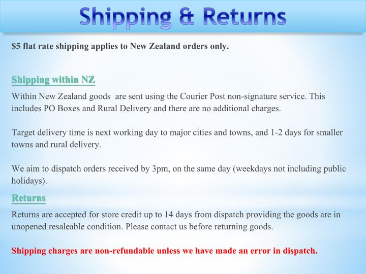 $5 flat rate shipping applies to New Zealand orders only