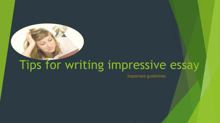 Tips for writing impressive essay