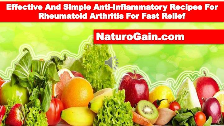 Effective And Simple Anti-Inflammatory Recipes For Rheumatoid Arthritis For Fast Relief