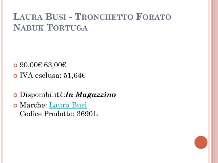 Laura Busi - Tronchetto Forato Nabuk