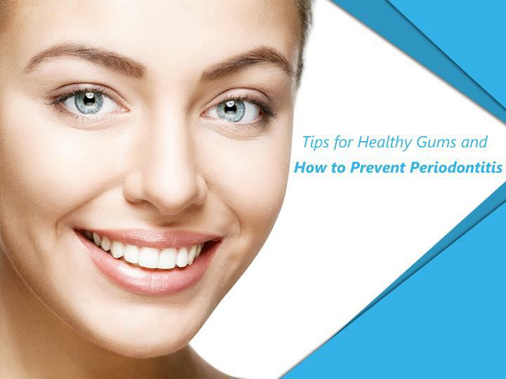 Tips for Healthy Gums and How to Prevent Periodontitis