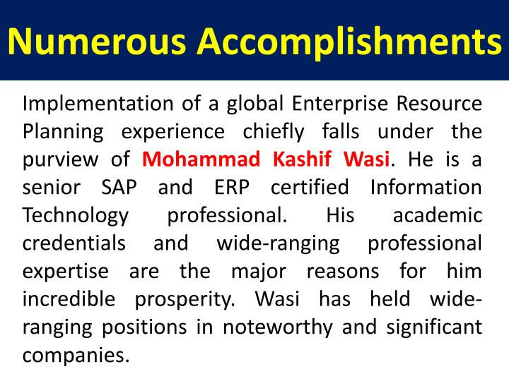 Numerous accomplishments