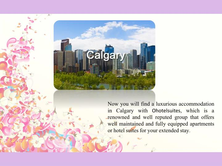 Now you will find a luxurious accommodation in Calgary with