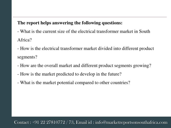The report helps answering the following questions: