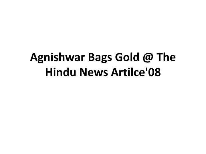 Agnishwar bags gold @ the hindu news artilce 08