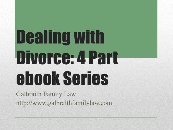 Dealing with Divorce: 4 Part